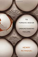 To Forgive Design: Understanding Failure Hardcover
