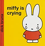 Miffy is Crying (Miffy - Classic Hardbacks)