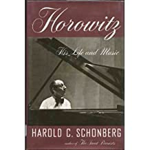 Horowitz: His Life and Music by Schonberg, Harold C. (1992) Hardcover