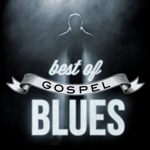 Gospel Music Blues (Best of Gospel Blues)