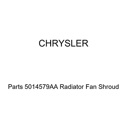 Genuine Chrysler Parts 52027501AC Radiator Fan Shroud