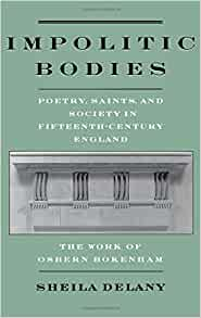 Impolitic Bodies: Poetry, Saints, and Society in Fifteenth