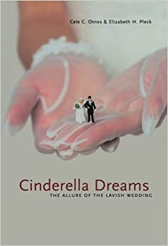 Book Cinderella Dreams: The Allure of the Lavish Wedding (Life Passages) by Cele C. Otnes (2003-10-17)