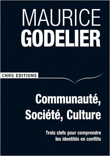 Lire en ligne Communauté, société, culture : Trois clefs pour comprendre les identités en conflits pdf ebook