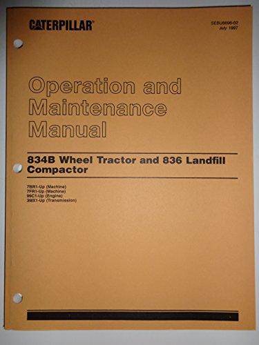 Caterpillar 834B Wheel Tractor 836 Landfill Compactor Operators Operation and Maintenance Manual 7BR1-up, 7FR1-up SEBU6696-02