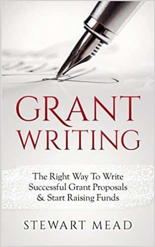Grant Writing The Right Way To Write Successful Grant Proposals