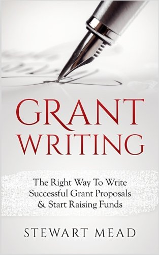 grant-writing-the-right-way-to-write-successful-grant-proposals-start-raising-funds