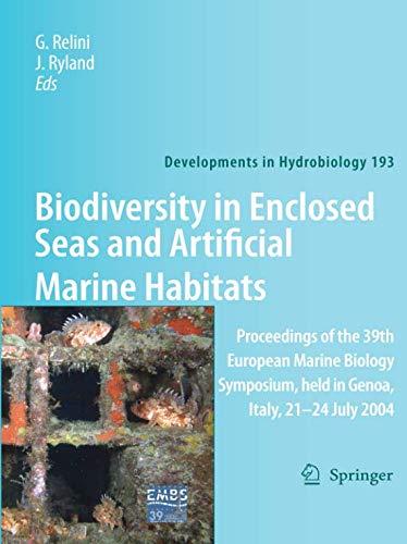 Biodiversity in Enclosed Seas and Artificial Marine Habitats: Proceedings of the 39th European Marine Biology Symposium, Held...