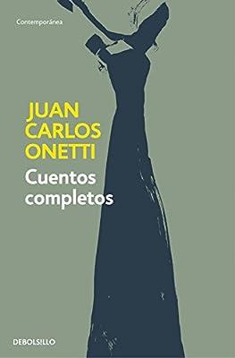 Cuentos completos. Juan Carlos Onetti / Complete Works. Juan ...
