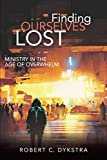 Finding Ourselves Lost: Ministry in the Age of Overwhelm