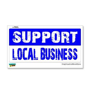 Support local business window bumper sticker