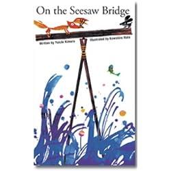 On the See-Saw Bridge by Koshiro Hata Yuichi Kimura (21-Jul-2011) Hardcover