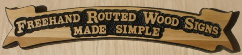(Freehand Routed Wood Signs Made Simple)