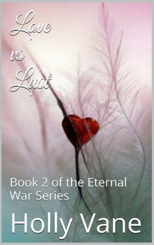 Love vs. Lust (The Eternal War Book 2)