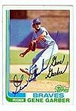 Autograph Warehouse 75325 Gene Garber Autographed Baseball Card Atlanta Braves 1982 Topps No .32