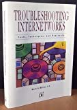 Troubleshooting Internetworks : Tools, Techniques, and Protocols, Miller, Mark A., 1558512365