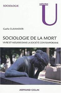 Sociologie de la mort : vivre et mourir dans la société contemporaine par Gaëlle Clavandier