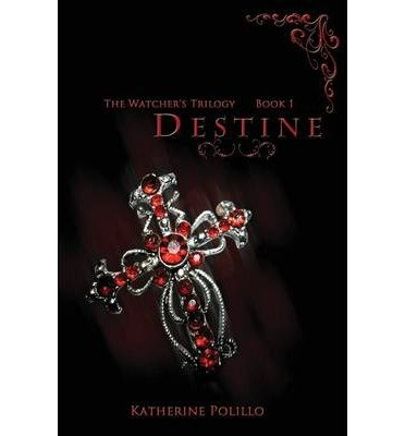 [ { DESTINE } ] by Polillo, Katherine (AUTHOR) Nov-01-2012 [ Paperback ]