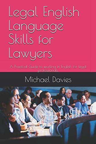 Legal English Language Skills for Lawyers: A Practical Guide to working in English for legal professionals. by Independently published