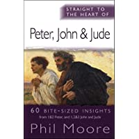 Straight to the Heart of Peter, John and Jude: 60 Bite-Sized Insights (The Straight to the Heart Series)