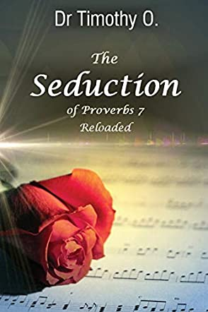 The Seduction of Proverbs 7: Reloaded
