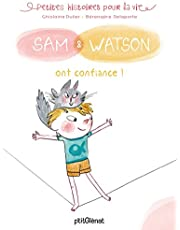 SAM ET WATSON ONT CONFIANCE !