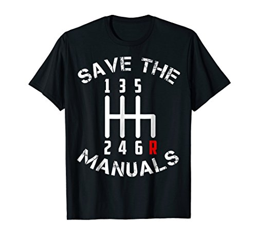 6 Speed Transmission - Save The Manuals Three Pedals 6 Speed Transmission T-Shirt