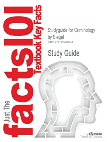 Studyguide for Criminology by Siegel, ISBN 9780495391029