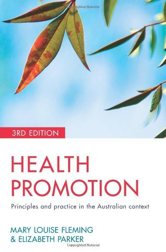 Health Promotion: Principles and practice in the Australian context 3rd edition