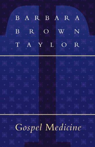 Gospel Medicine (Barbara Brown Taylor An Altar In The World)