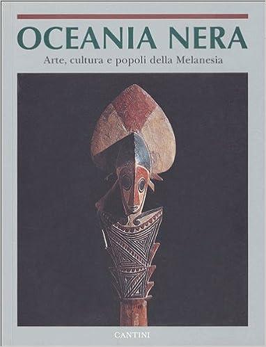 online store 0fa4f 068c4 Oceania nera: Arte, cultura e popoli della Melanesia nelle ...