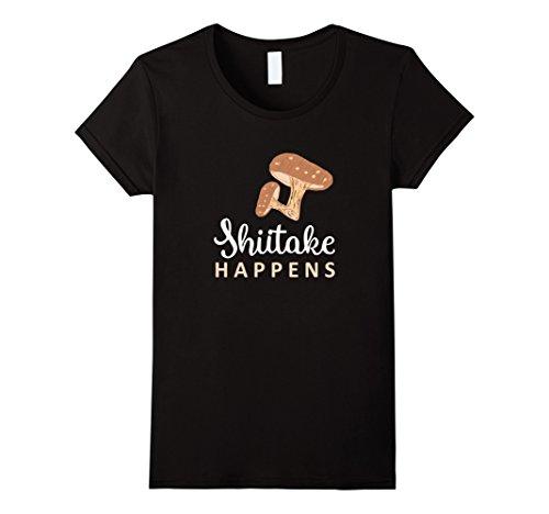 Womens Shiitake Happens Funny Mushroom T Shirt For Chefs ...