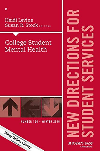 College Student Mental Health: New Directions for Student Services, Number 156 (J-B SS Single Issue Student Services) ()