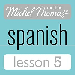 Michel Thomas Beginner Spanish, Lesson 5
