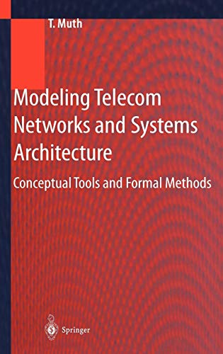 Modeling Telecom Networks and Systems Architecture: Conceptual Tools and Formal Methods
