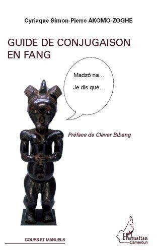 Guide de conjugaison en fang (Harmattan Cameroun) (French Edition)