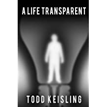 A Life Transparent (Monochrome Trilogy Book 1)
