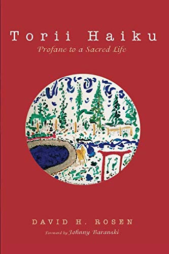 Torii Haiku: Profane to a Sacred Life