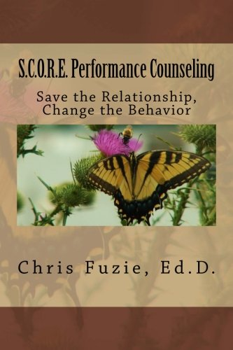 Read Online S.C.O.R.E. Performance Counseling: Save the Relationship, Change the Behavior pdf