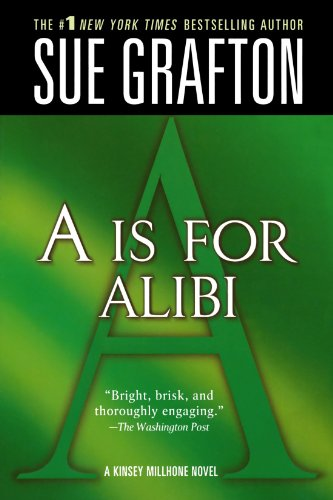 A is for Alibi (Kinsey Millhone Alphabet Mysteries, No. 1) [Grafton, Sue] (Tapa Blanda)