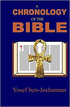 Book A Chronology of the Bible by Yosef Ben Jochannan (2015-06-16)