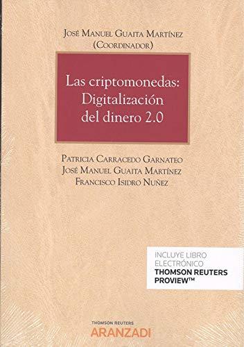 Las criptomonedas: Digitalización del dinero 2.0 (Papel + e-book) (Monografía) por Guaita Martínez , José Manuel