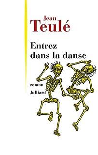 Entrez dans la danse : roman