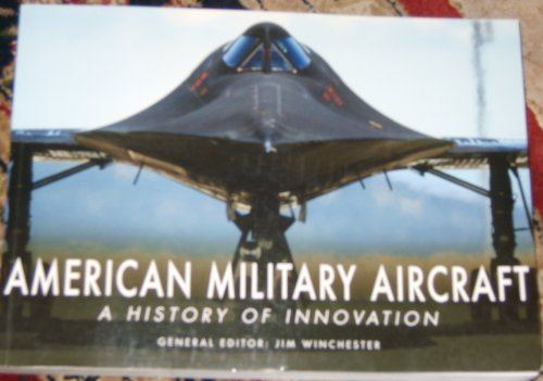 American Military Aircraft a History of Innovation