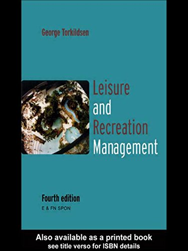 Leisure and Recreation Management: 5th Edition