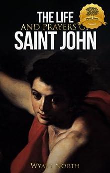 The Life and Prayers of Saint John the Baptist by [North, Wyatt]