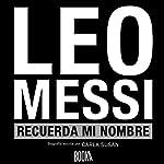 Leo Messi, Recuerda Mi Nombre [Leo Messi, Remember My Name] | Carla Susan