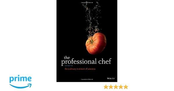The Professional Chef (Culinary Institute of America): Amazon.es: The Culinary Institute of America (CIA): Libros en idiomas extranjeros