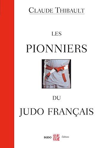 Amazon Com Les Pionniers Du Judo Francais Articles Sans C