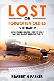 LOST OR FORGOTTEN OLDIES VOLUME 2: Hit Records From 1955 to 1989 That The Radio Seldom Plays